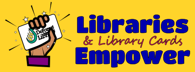 Libraries & Library Cards Empower