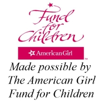 Made possible by The American Girl Fund for Children