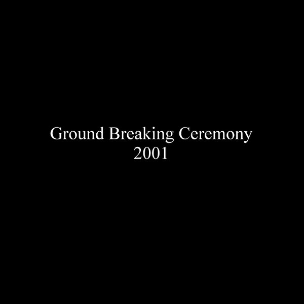 Ground Breaking Ceremony - 2001