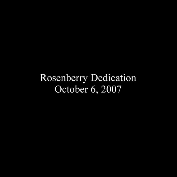 Rosenberry Dedication - October 6, 2007