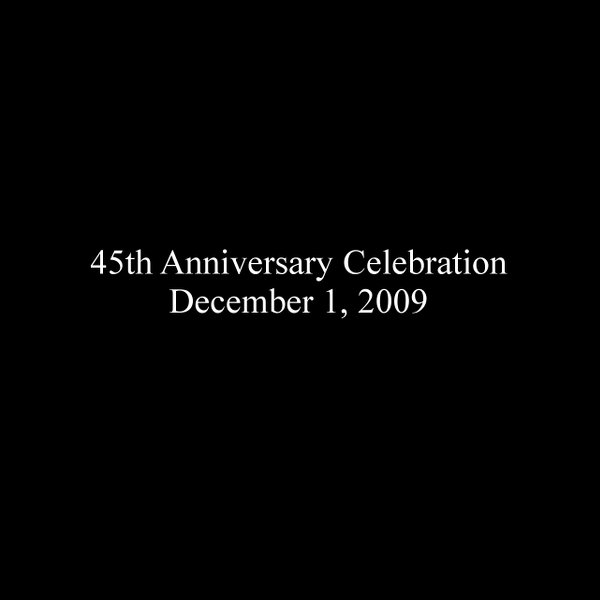 45th Anniversary Celebration - December 1, 2009
